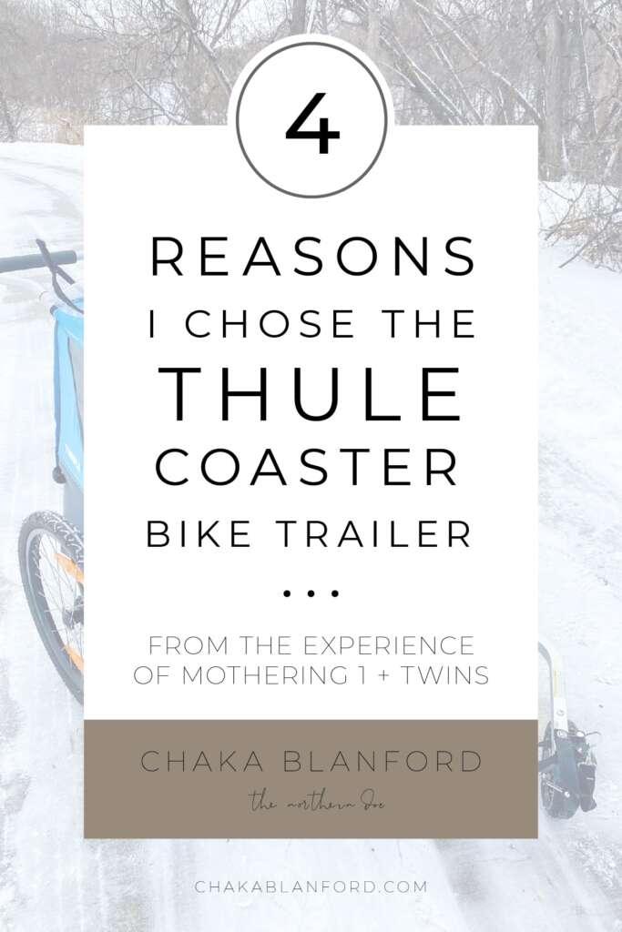 4 Reasons I Chose the Thule Coaster Bike Trailer